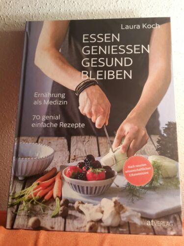 Essen, geniessen, gesund bleiben, Laura Koch