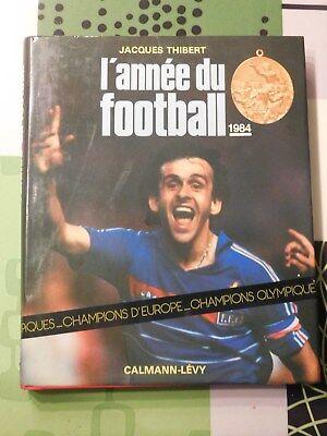 L'année du football 1984: FRANCE championne d'Europe + olympique/ PLATINI