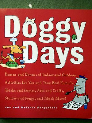 Doggy Days: Dozens & Dozens of Indoor & Outdoor Activities for You & Your