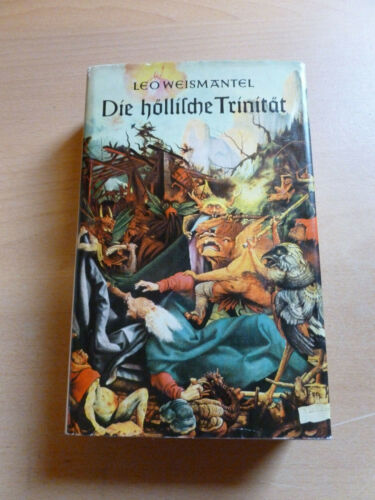 """""""Die höllische Trinität"""" von Leo Weismantel"""