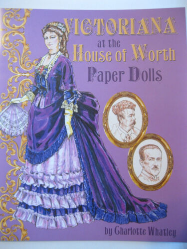 VICTORIANA AT THE HOUSE OF WORTH Paper Doll Book w/ Lavish Designer Costumes