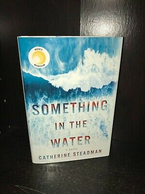 Something in the Water by Catherine Steadman Hardcover First Edition 1st/1st