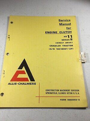 Allis Chalmers Hd11 B Crawler Dozer Engine Clutch Service Manual