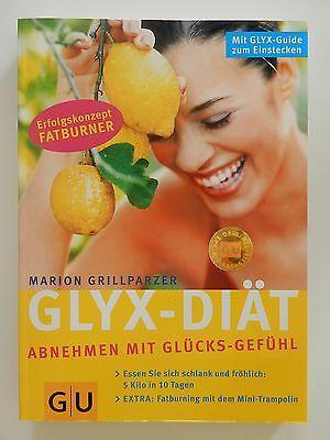 Glyx Diät Marion Grillparzer abnehmen mit Glücksgefühl GU 5 Kilo in 10 Tagen