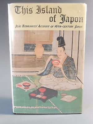 The Island of Japan Joao Rodrigues Account of 16th Century Japan 1st Ed. 1973
