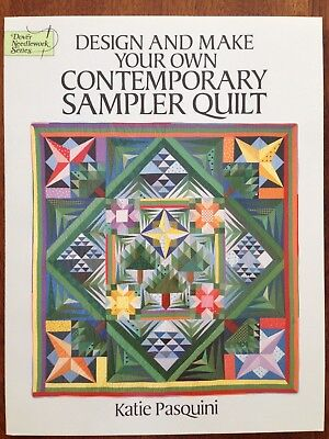 - Design and Make Your Own Contemporary Sampler Quilt, Katie Pasquini, Paperback