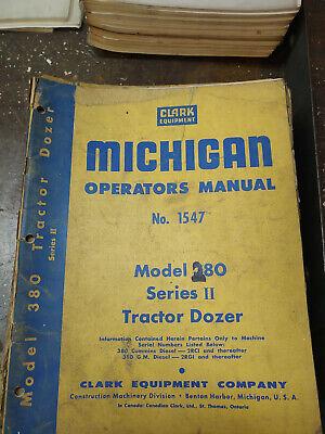 Clark Michigan Model 380 Tractor Dozer Operators Manual No. 1547