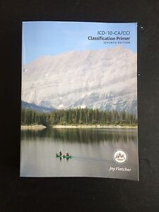 ICD-10-CA/CCI Primer 7th Edition