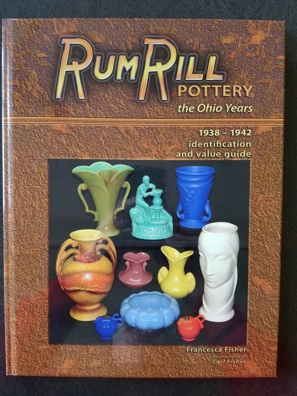 RumRill Art Pottery Reference Book Price Guide by Fran Fisher 2008 1st Edition