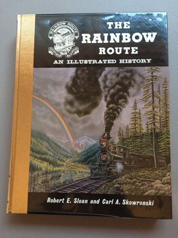 The Rainbow Route: An Illustrated History of the Silverton Railroad - Signed