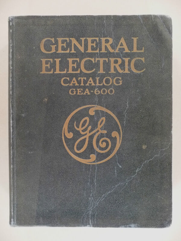 General Electric CATALOG #GEA-600 - 1928 ~ electrical, electrician ~ 1,056 pages