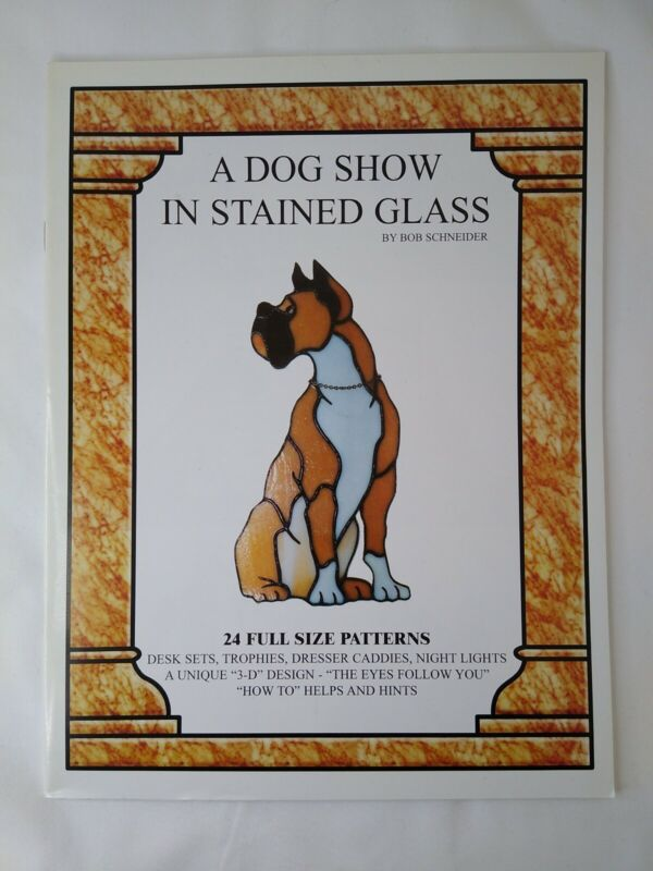 A Dog Show in Stained Glass Pattern Book by Bob Schneider 24 Full Size Patterns