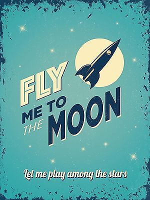 FLY ME TO THE MOON VINTAGE STYLE METAL SIGN (NEW) 20cm x15cm