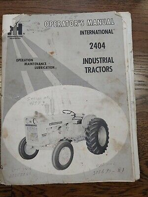 International Harvester 2404 Industrial Tractor Operators Owners Manual