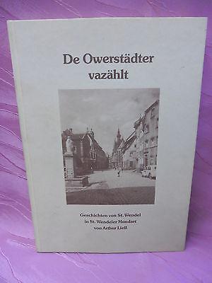 De Owerstädter vazählt Geschichten von St. Wendel in Mundart Arthur Liell  11570