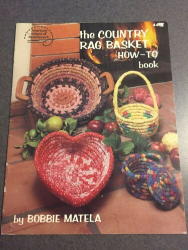 The Country Rag Basket How To Book American School of Needlework 1987 Paperback