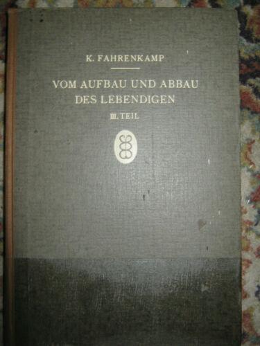 KARL FAHRENKAMP - Vom Aufbau und Abbau des Lebendigen; III. Teil 1943; Stuttgart