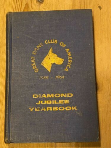 "RARE ""THE GREAT DANE CLUB OF AMERICA DIAMOND JUBILEE YEAR BOOK  1889-1964"" DOG"