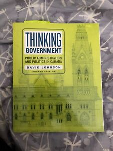 Thinking Government Public Administration and Politics in Canada