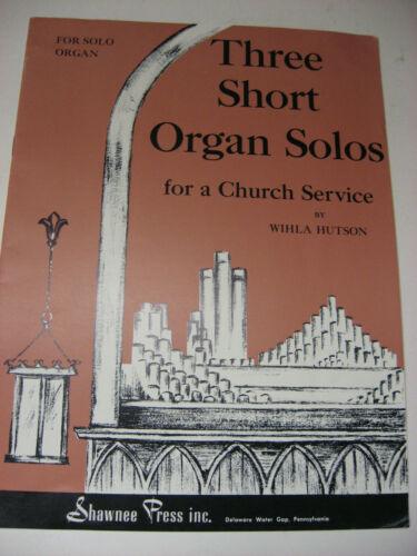 Three Short Organ Solos for a Church Service by Wihla Hutson Sheet Music Shawnee