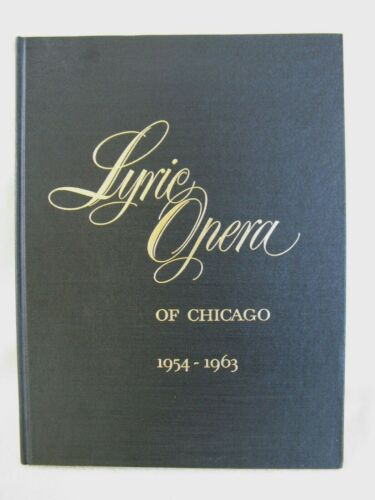 Lyric Opera of Chicago 1954-1963 by Staff, Hard Cover Book, 72 pages Many photos