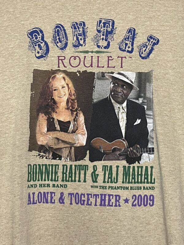 2009 BONNIE RAITT & TAJ MAHAL Alone Together Tour Shirt BONTAJ ROULET 2XL