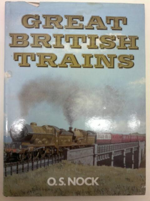 Great British Trains by O. S. Nock (Hardback, 1985)
