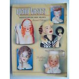 Vintage Head Vases Price Value Guide Collector's Book LAST COPY PRINTED Headvase