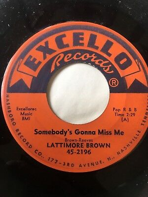 """Blues 45/ Lattimore Brown      """"Somebody's Gonna Miss Me""""    Clean!   Hear"""