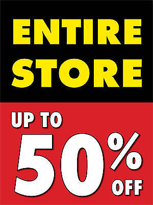 Entire Store Up To 50 Off Retail Display Sign 18w X 24h