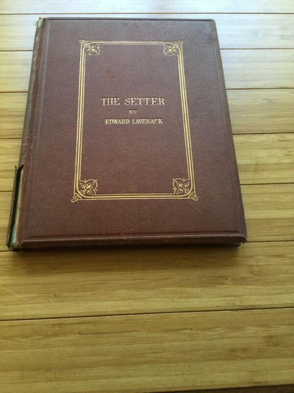 THE SETTER BY Edward LAVERACK 1872 Rare Book