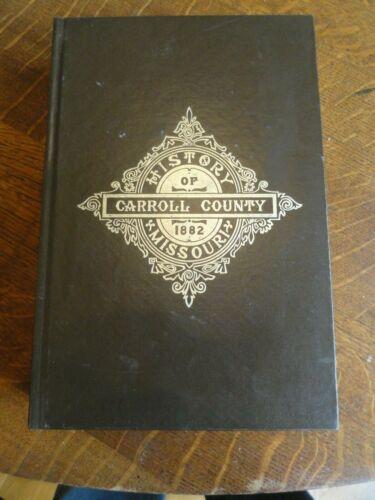 "1882 (1968 Reprint) HARDCOVER ""History Of Carroll County, Missouri"" Book"