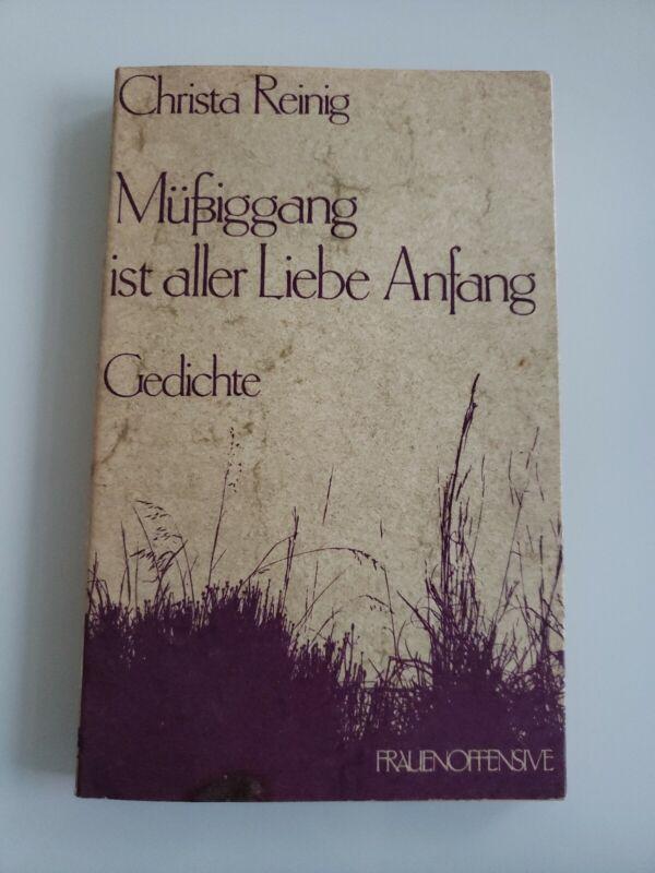 Müßiggang ist aller Liebe Anfang - Gedichte von Christa Reinig