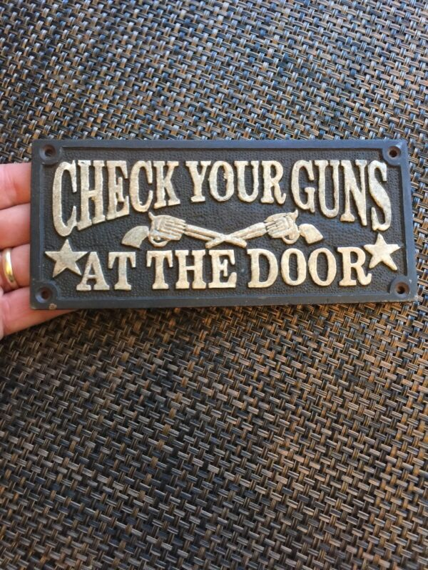 Check Your Guns Cast Iron Plaque Saloon Brothel Wyatt Earp Sign Solid Metal GIFT