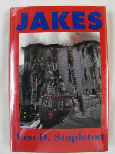 JAKES by Leo D. Stapleton (1994, HC, 1st) SIGNED by the Author - Boston Fire