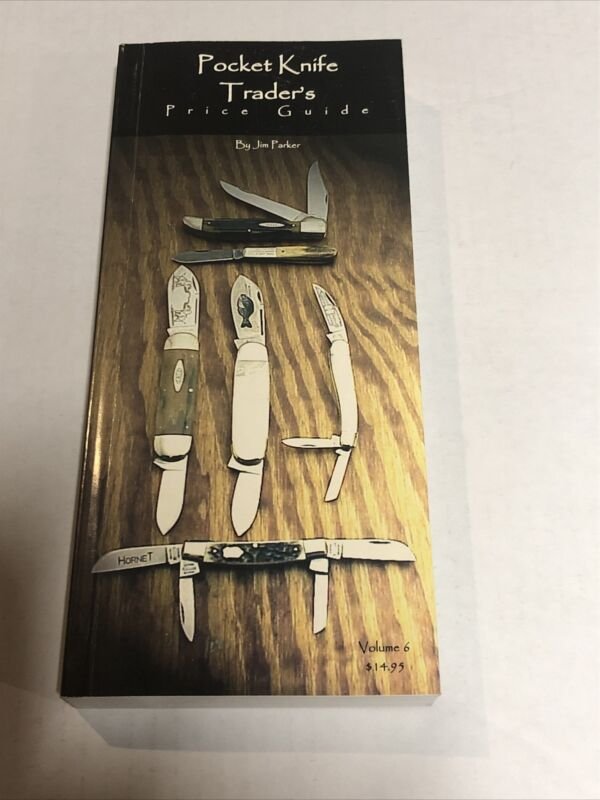 POCKET KNIFE TRADERS PRICE GUIDE Vol 6 2003 By Jim Parker