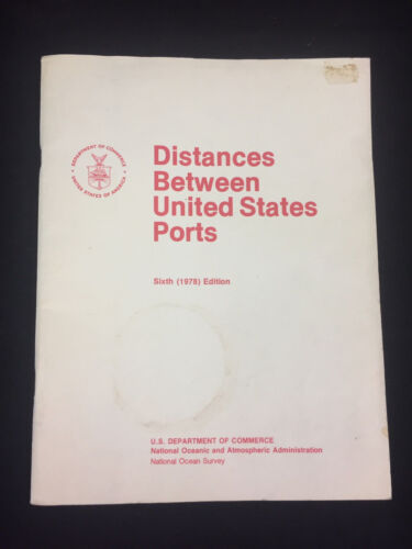 1978 NATIONAL OCEAN SURVEY DISTANCES BETWEEN U.S. PORTS TABLES & MAP