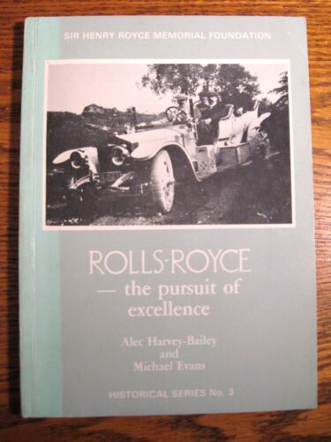 Rolls-Royce - The Pursuit of Excellence, Memorial Foundation, Bailey & Evans