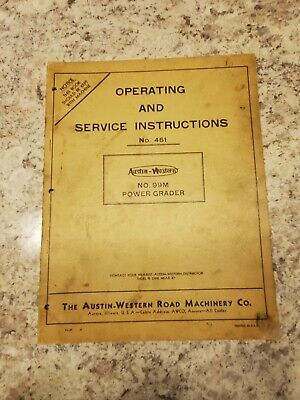 1941 Austin Western 99m Power Grader Operating And Service Inst. Manual No. 461