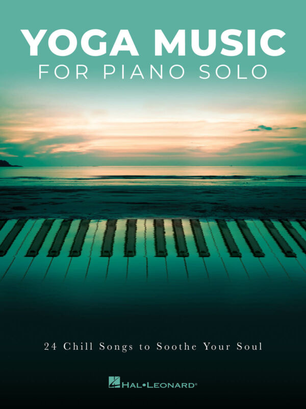 Yoga Music for Piano Solo Intermediate to Advanced Sheet Music 24 Pop Songs Book