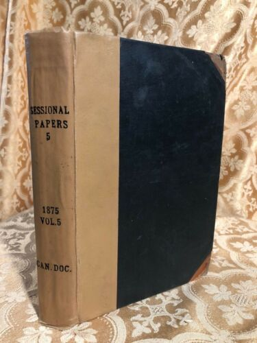 Sessional Papers Vol 5 2nd Session of Third Parliament Dominion of Canada 1875
