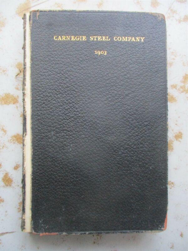 Carnegie Steel Company - Pocket Companion, Info & Tables, 1903 Edition