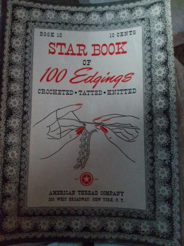 Vintage Star Book of 100 Edgings Crochet Tatting Knitted Book 18 1942