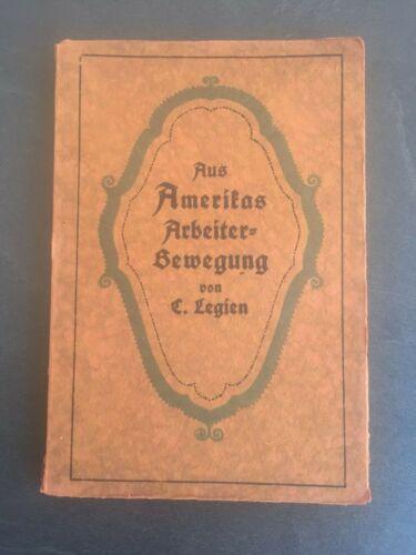 Aus Amerikas Arbeiter-Bewegung von Carl Legien, Berlin, 1914, illustriert, RAR