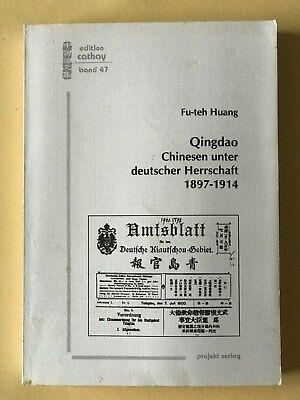 Qingdao, Chinesen unter deutscher Herrschaft 1897-1914 .Fu-teh Huang. gebraucht kaufen  Berlin