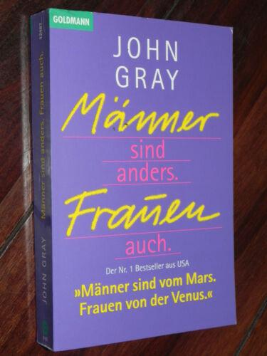 John Gray - Männer sind anders. Frauen auch. (Goldmann Tb, 1993)