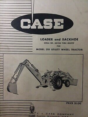 Case 310 Utili Wheel Tractor Loader Backhoe Implement Attachments Parts Manual