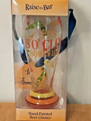 """Raise The Bar Hand Painted Beer Glass """"It's 5 0'Clock Somewhere"""" 15 oz New"""