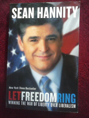 Let Freedom Ring By Sean Hannity  2004 Paperback