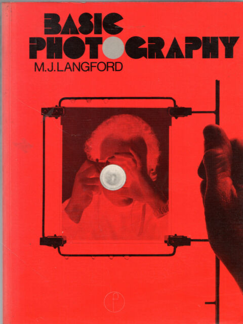 "M.J. LANGFORD - ""BASIC PHOTOGRAPHY"" - A PRIMER FOR PROFESSIONALS - PB (1981)"